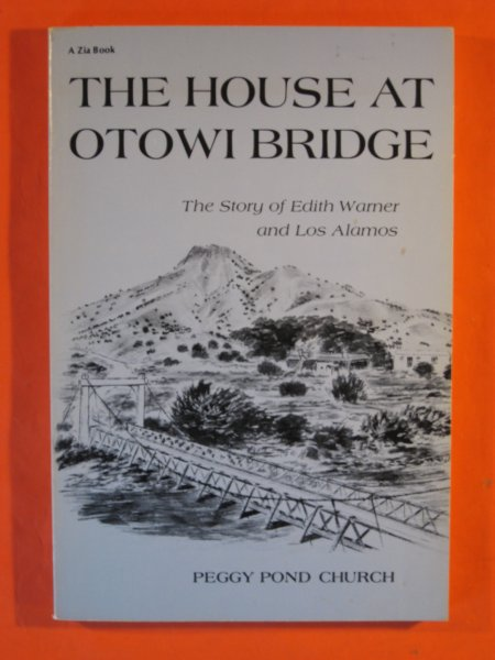 Image for House at Otowi Bridge : The Story of Edith Warner and Los Alamos (Zia Bks.), The