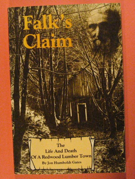 Image for Falk's Claim:  The Life and Death of a Redwood Lumber Town