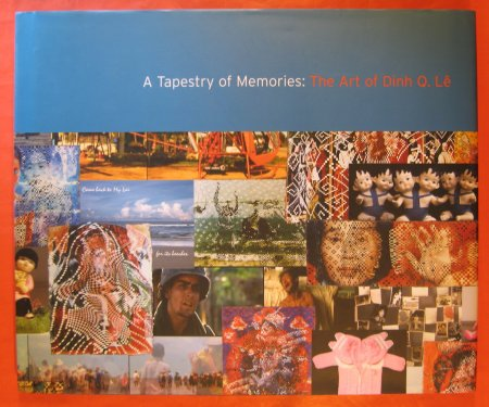 Image for Tapestry of Memories; the Art of Dinh Q. Le