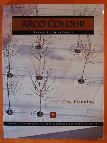 Image for City Planning :  Arco Colour  Urban Architecture (Arco Colour Collection)