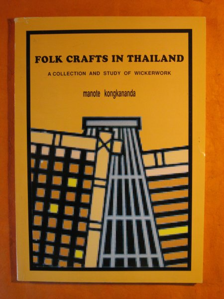 Image for Folk Crafts in Thailand:  A Study of Folk Crafts in Thailand  Wickerwork in Central Provinces