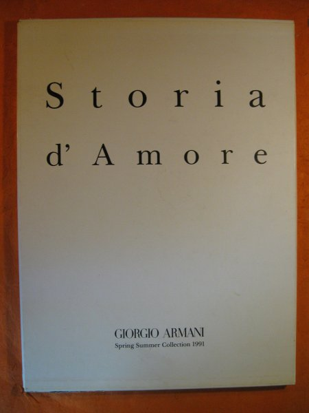 Image for Storia d'Amore:  Giorgio Armani Spring Summer Collection 1991