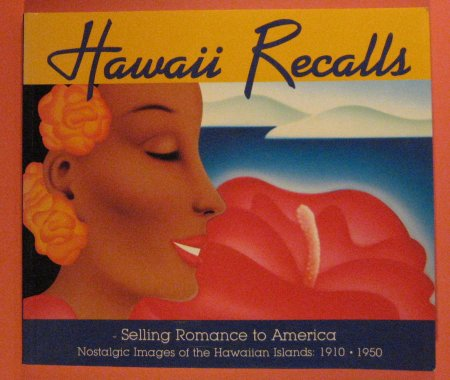 Image for Hawaii Recalls Selling Romance to America: Nostalgic Images of the Hawaiian Islands, 1910-1950