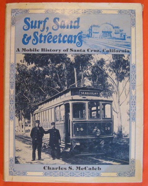 Image for Surf, Sand & Streetcars: A Mobile History of Santa Cruz, California