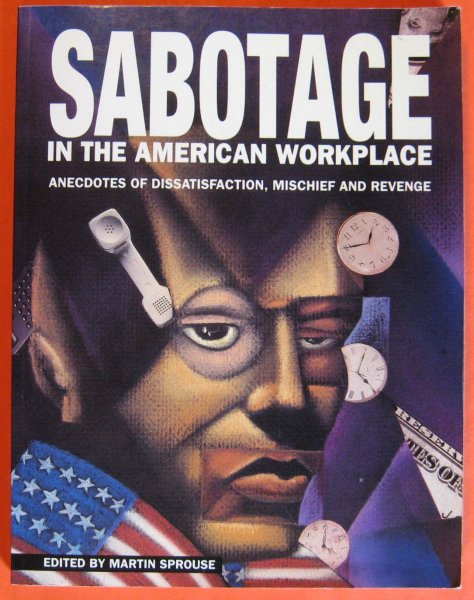 Image for Sabotage in the American Workplace:  Anecdotes of Dissatisfaction, Mischief and Revenge