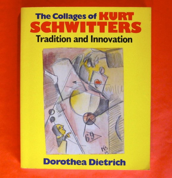 Image for The Collages of Kurt Schwitters: Tradition and Innovation