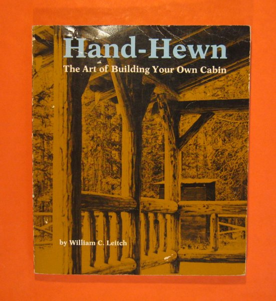 Image for Hand-Hewn: The Art of Building Your Own Cabin