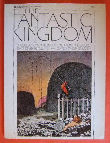 Image for The Fantastic Kingdom:  A Collection of Illustrations from the Golden Days of Storytelling
