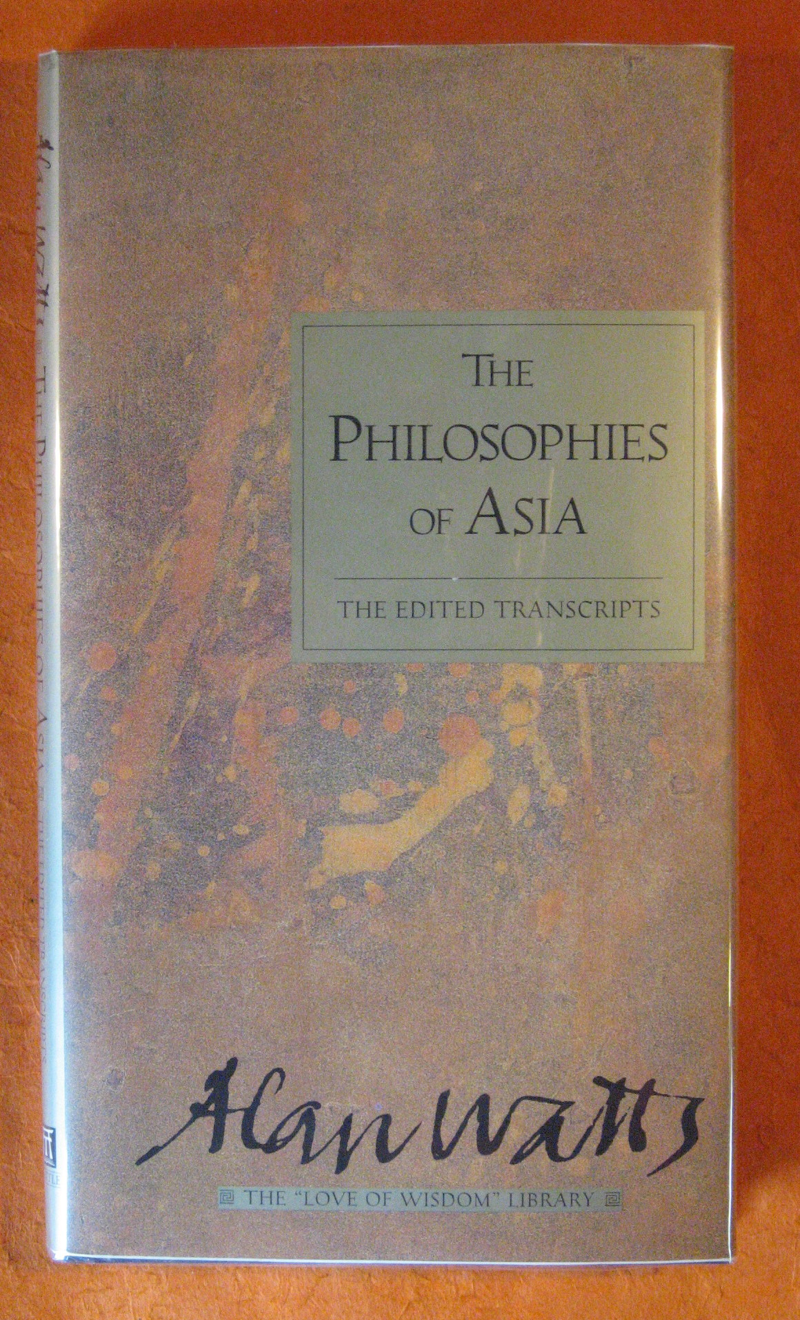 Image for Philosophies of Asia: The Edited Transcripts