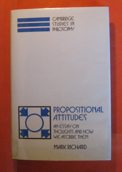 Image for Propositional Attitudes: An Essay on Thoughts and How We Ascribe Them