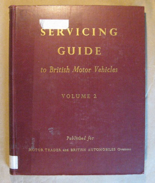 Image for Servicing Guide to British Motor Vehicles Vol. 2: Cars, Commercial Vehicles and Tractors