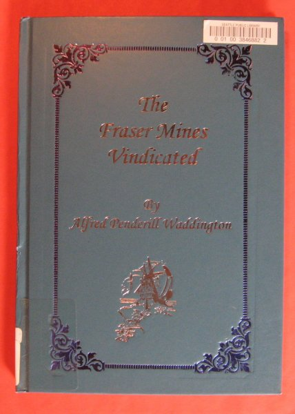Image for The Fraser Mines Vindicated or, The History of Four Months