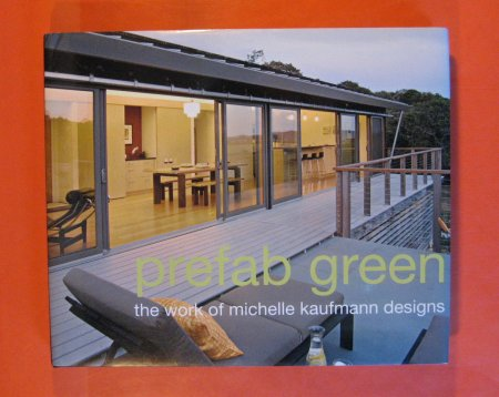 Image for Prefab Green the Work of Michelle Kaufmann Designs