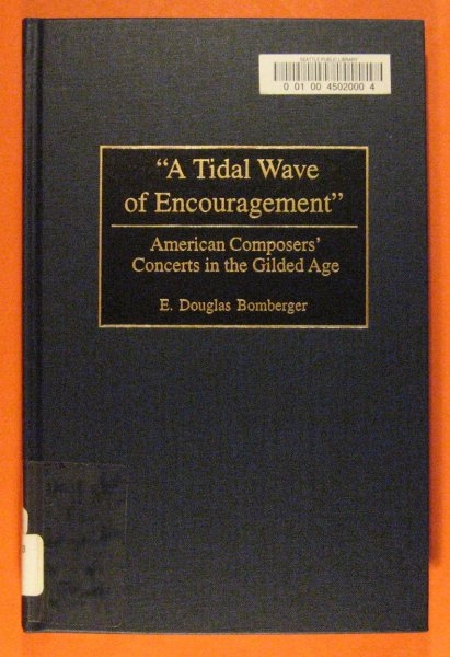 Image for Tidal Wave of Encouragement: American Composers' Concerts in the Gilded Age, A