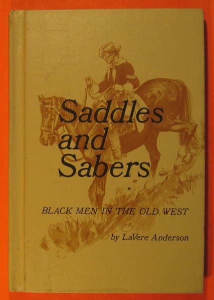 Image for Saddles and Sabers:  Black Men in the Old West