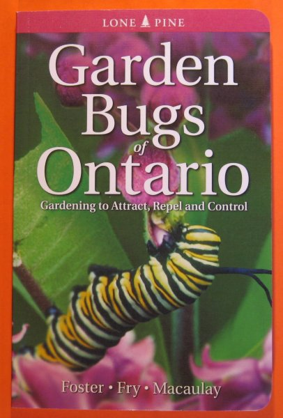 Image for Garden Bugs of Ontario: Gardening to Attract, Repel and Control