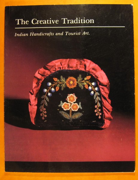 Image for The Creative Tradition:  Indian Handicrafts and Tourist Art