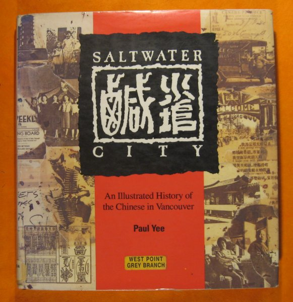 Image for Saltwater City; an Illustrated History of the Chinese in Vancouver