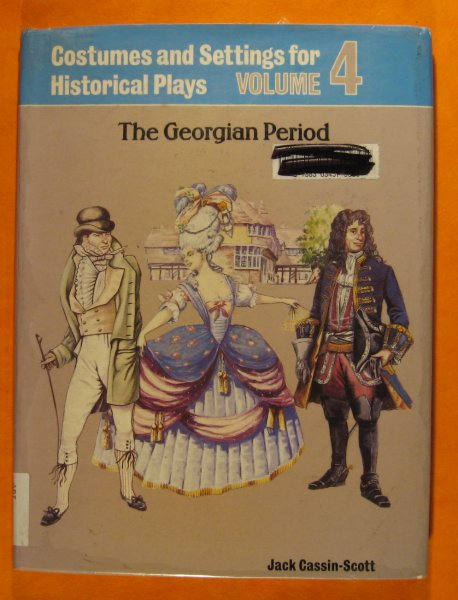 Image for Costumes and Settings for Historical Plays: Volume 4, the Georgian Period