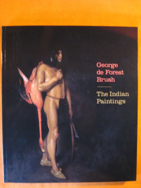 Image for George De Forest Brush: The Indian Paintings