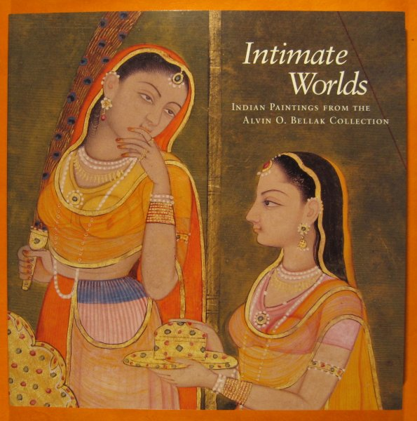 Image for Intimate Worlds: Indian Paintings from the Alvin O. Bellak Collection