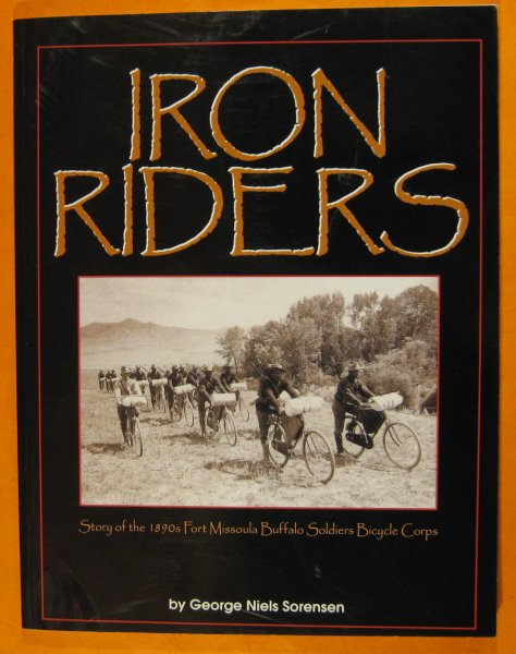 Image for Iron Riders: Story of the 1890s Fort Missoula Buffalo Soldier Bicycle Corps