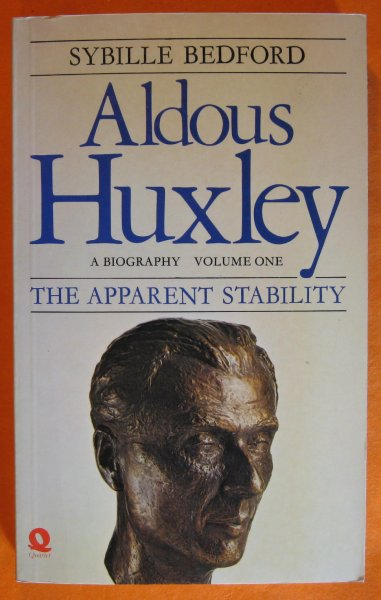 Image for Aldous Huxley, A Biography, Volume 1: The Apparent Stability 894-1939