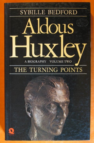 Image for Aldous Huxley, A Biography, Volume Two: The Turning Points 1939-1963