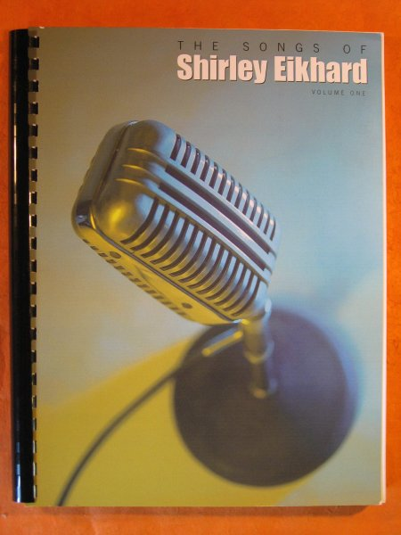Image for The Songs of Shirley Eikhard, Volume One