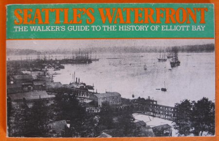Image for Seattle's Waterfront: A Walker's Guide to the History of Elliott Bay