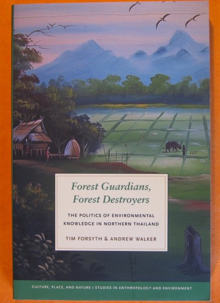 Image for Forest Guardians, Forest Destroyers: The Politics of Environmental Knowledge in Northern Thailand