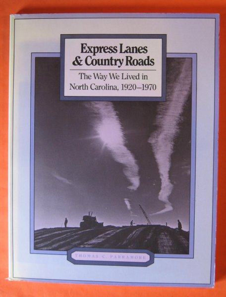 Image for Express Lanes and Country Roads: The Way We Lived in North Carolina, 1920-1970