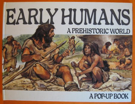 Image for Early Humans, A Prehistoric World:  A Pop-up Book
