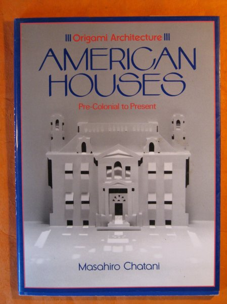Image for Origami Architecture: American Houses Pre-Colonial to Present