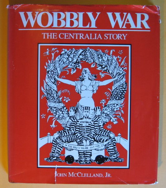 Image for Wobbly War: The Centralia Story