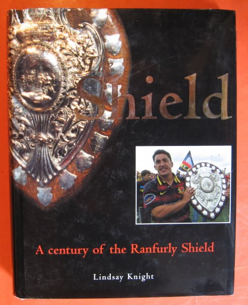 Image for The Shield : A Century of the Ranfurly Shield