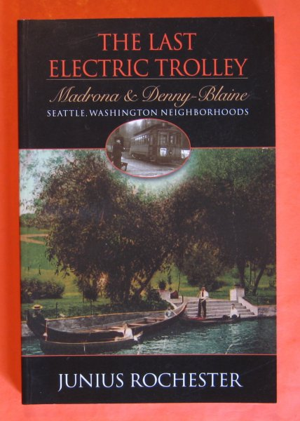 Image for The Last Electric Trolley: Madrona and Denny-Blaine Seattle, Washington Neighborhoods