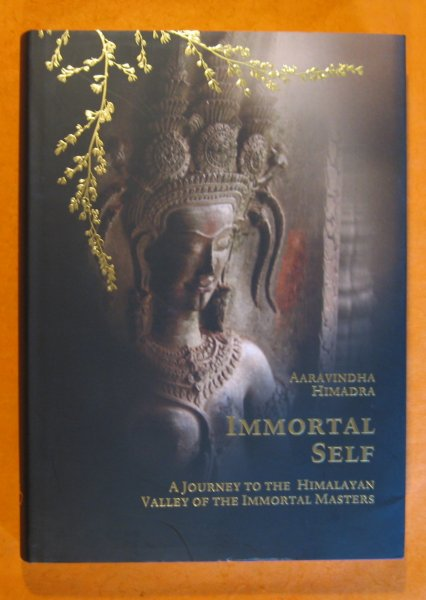 Image for Immortal Self: a Journey to the Himalayan Valley of the Immortal Masters