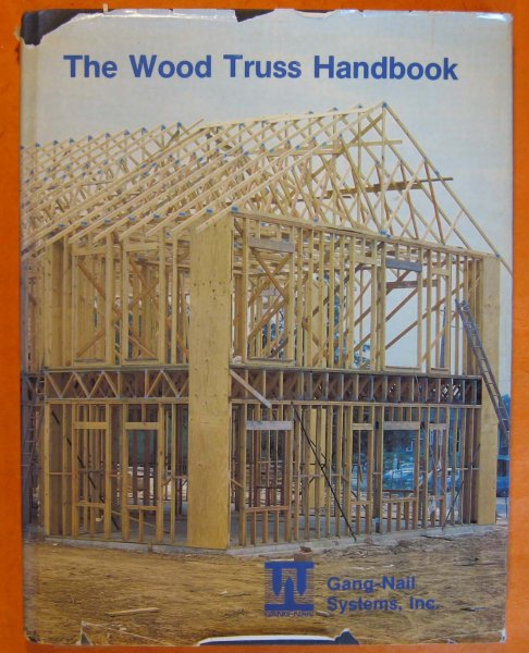Image for Handbook of Prefabricated Wood Trusses for Architects, Engineers, Contractors, and Fabricators Concerned With Engineered Timber Building and Related Structures [Gang Nail Floor Systems, Gang Nail Floor systems], A