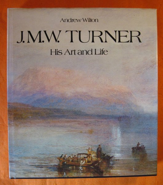 Image for J.M.W. Turner: His Art and Life