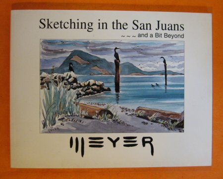 Image for Sketching in the San Juans--and a bit beyond: Sketches, paintings, Comments