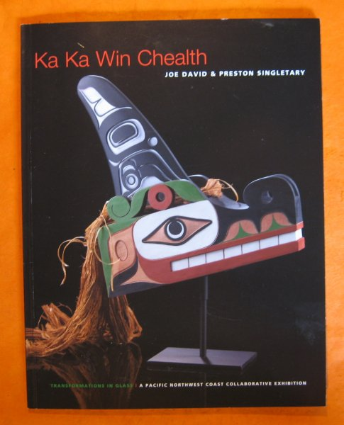 Image for Ka Ka Win Chealth:  Transformations in Glass:  A Pacific Northwest Coast Collaborative Exhibition