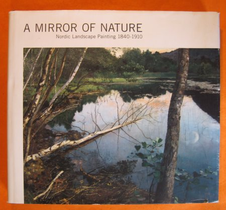 Image for A Mirror of Nature. Nordic landscape painting, 1840-1910