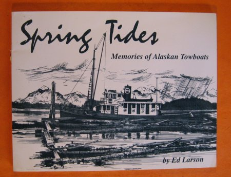 Image for Spring Tides: Memories of Alaskan Towboats