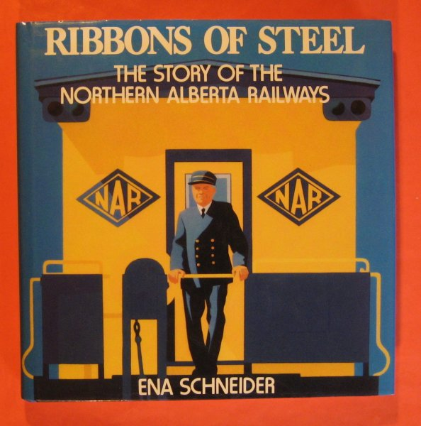 Image for Ribbons of Steel: The Story of the Northern Alberta Railways