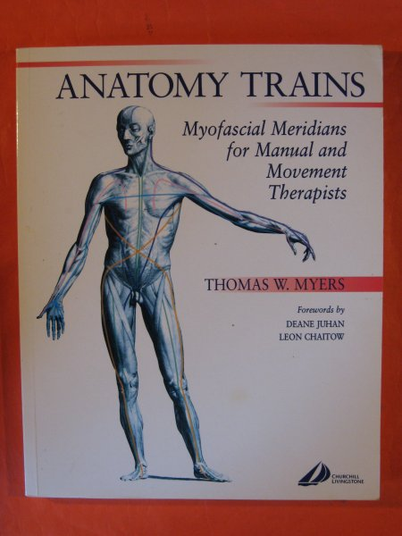 Image for Anatomy Trains: Myofascial Meridians for Manual and Movement Therapists, 1e
