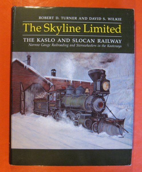 Image for The Skyline Limited : The Kaslo and Slocan Railway Narrow Gauge Railroading and Sternwheelers in the Kootenays