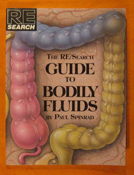Image for The RE / Search Guide to Bodily Fluids (RE / Search, No. 16)