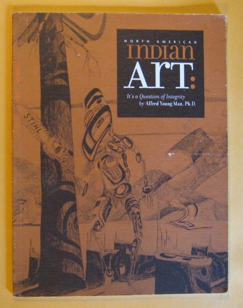 Image for North American Indian Art: Its a Question of Integrity