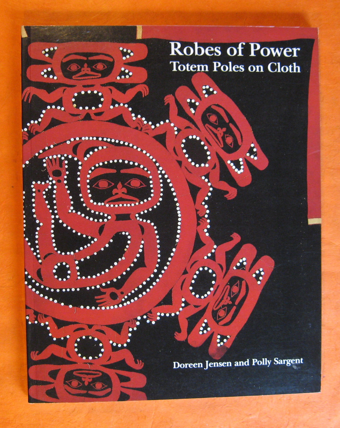 Image for Robes of Power: Totem Poles on Cloth (Museum Note, No 17)